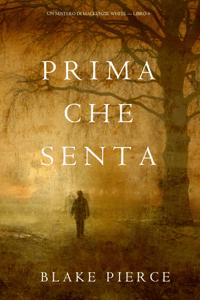 Prima Che Senta (Un Mistero di Mackenzie White—Libro 6) - Blake Pierce pdf download