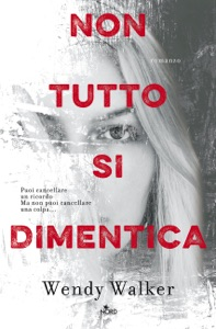 Non tutto si dimentica - Wendy Walker pdf download