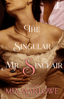 The Singular Mr. Sinclair - Mia Marlowe pdf download