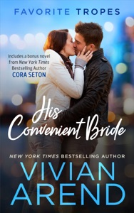 His Convenient Bride: contains Rocky Mountain Angel / Issued to the Bride: One Airman - Vivian Arend pdf download