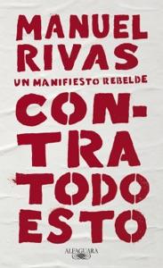 Contra todo esto - Manuel Rivas pdf download