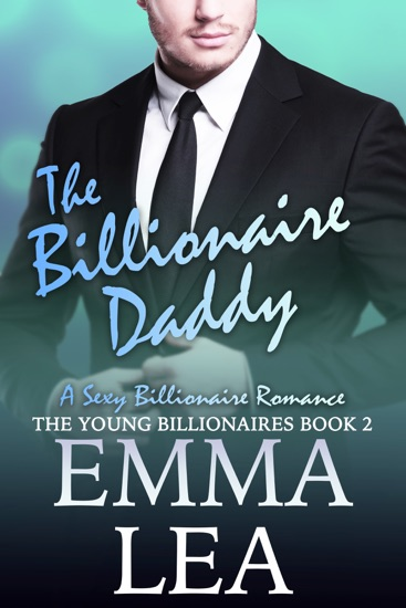 The Billionaire Daddy by Emma Lea pdf download