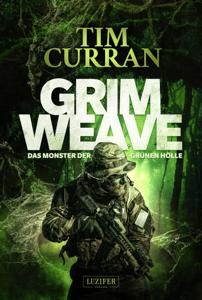 GRIMWEAVE - Das Monster der grünen Hölle - Tim Curran pdf download