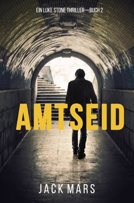 Amtseid (Ein Luke Stone Thriller – Buch #2) - Jack Mars pdf download