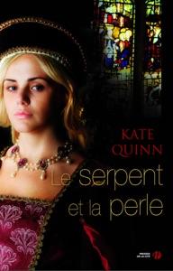 Le serpent et la perle - Kate Quinn pdf download