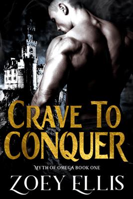 Crave To Conquer - Zoey Ellis