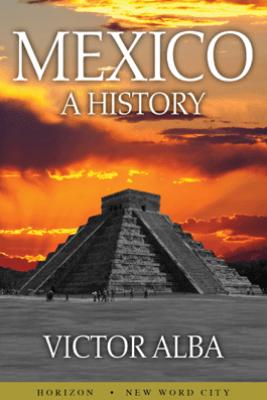 Mexico: A History - Víctor Alba