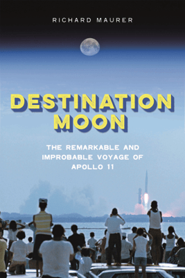 Destination Moon - Richard Maurer