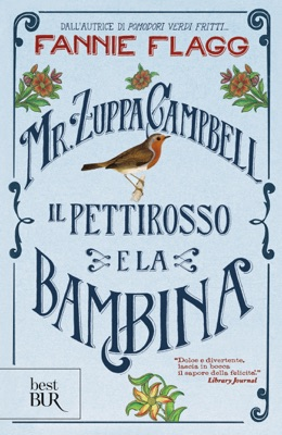Mr zuppa Campbell, il pettirosso e la bambina - Fannie Flagg pdf download