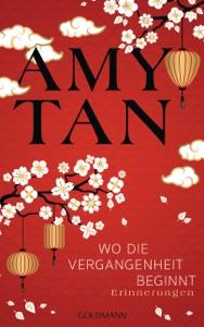 Wo die Vergangenheit beginnt - Amy Tan pdf download