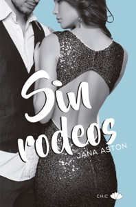 Sin rodeos - Jana Aston pdf download