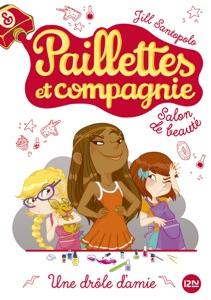 Paillettes et compagnie - tome 5 : Une drôle d'amie - Jill Santopolo pdf download