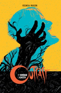 Outcast By Kirkman & Azaceta Vol. 6: Invasion - Robert Kirkman, aul Azaceta & Elizabeth Breitweiser pdf download