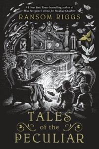 Tales of the Peculiar - Ransom Riggs & Andrew Davidson pdf download