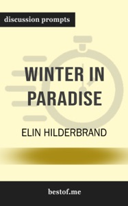 Winter in Paradise: A husband's secret life, a wife's new beginning: Escape to the Caribbean by Elin Hilderbrand (Discussion Prompts) - bestof.me pdf download