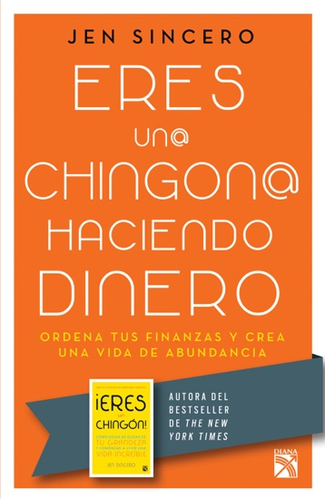 Eres un@ chingon@ haciendo dinero by Jen Sincero pdf download