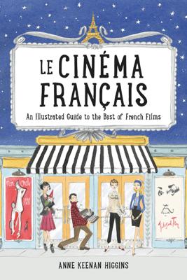 Le Cinema Francais - Anne Keenan Higgins