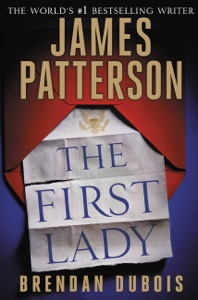 The First Lady - James Patterson & Brendan DuBois pdf download