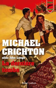 La Dernière Tombe - Michael Crichton pdf download