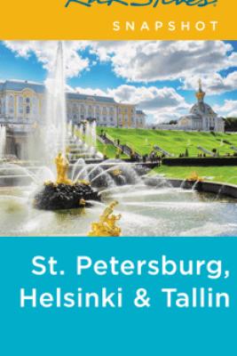 Rick Steves Snapshot St. Petersburg, Helsinki & Tallinn - Rick Steves & Cameron Hewitt