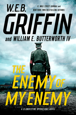 The Enemy of My Enemy - W. E. B. Griffin & William E. Butterworth IV pdf download