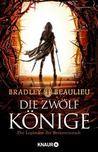 Die Zwölf Könige - Bradley P. Beaulieu pdf download