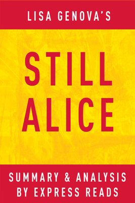 Still Alice: by Lisa Genova  Summary & Analysis - Express Reads