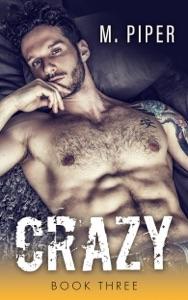 Crazy - Book Three - M. Piper pdf download