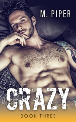 Crazy - Book Three - M. Piper pdf download