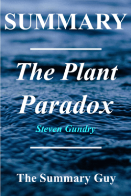 The Plant Paradox - The Summary Guy
