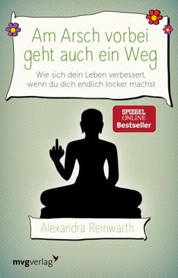 Am Arsch vorbei geht auch ein Weg - Alexandra Reinwarth pdf download