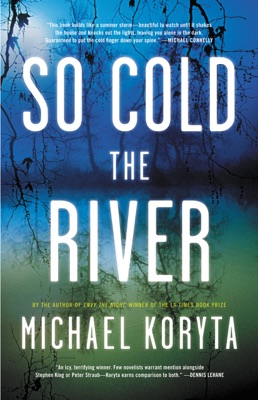 So Cold the River - Michael Koryta pdf download