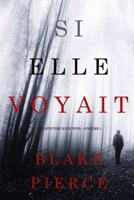 Si elle voyait (Un mystère Kate Wise—Volume 2) - Blake Pierce pdf download