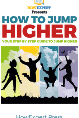 How to Jump Higher Fast: Your Step-By-Step Guide To Jump Higher - HowExpert