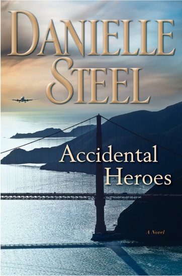 Accidental Heroes by Danielle Steel PDF Download