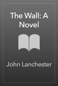 The Wall: A Novel - John Lanchester pdf download
