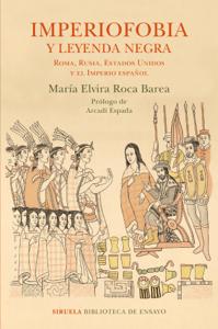 Imperiofobia y leyenda negra - María Elvira Roca Barea pdf download
