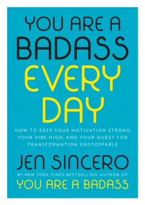 You Are a Badass Every Day - Jen Sincero pdf download