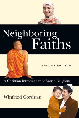 Neighboring Faiths - Winfried Corduan