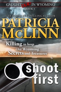 Shoot First (Caught Dead in Wyoming, Book 3) - Patricia McLinn pdf download