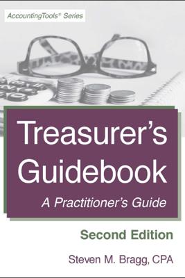 Treasurer's Guidebook: Second Edition - Steven M. Bragg