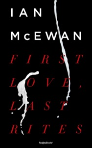 First Love, Last Rites - Ian McEwan pdf download