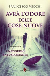 Avrà l'odore delle cose nuove - Francesco Vecchi pdf download
