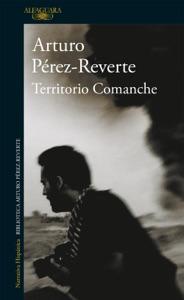 Territorio Comanche - Arturo Pérez-Reverte pdf download
