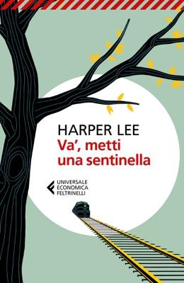 Va', metti una sentinella - Harper Lee pdf download