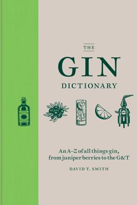 The Gin Dictionary - David T Smith