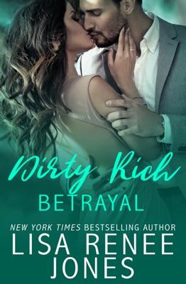 Dirty Rich Betrayal - Lisa Renee Jones pdf download