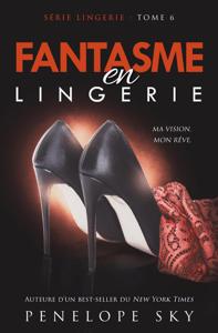 Fantasme en Lingerie - Penelope Sky pdf download