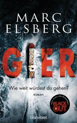 GIER - Wie weit würdest du gehen? - Marc Elsberg pdf download
