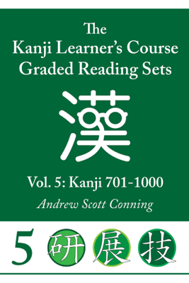 Kanji Learner's Course Graded Reading Sets, Vol. 5 - Andrew Scott Conning